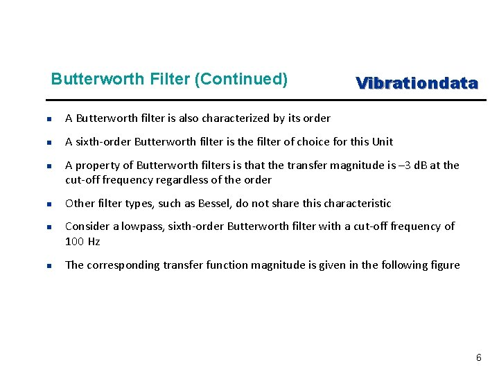 Butterworth Filter (Continued) Vibrationdata n A Butterworth filter is also characterized by its order