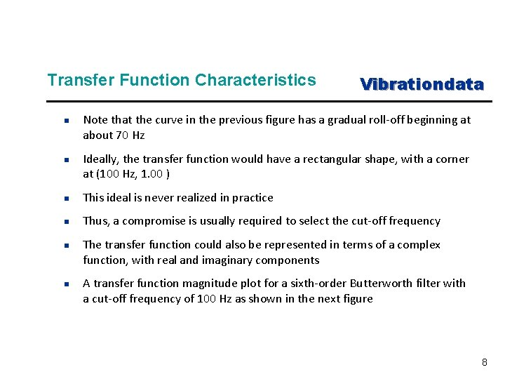 Transfer Function Characteristics n n Vibrationdata Note that the curve in the previous figure