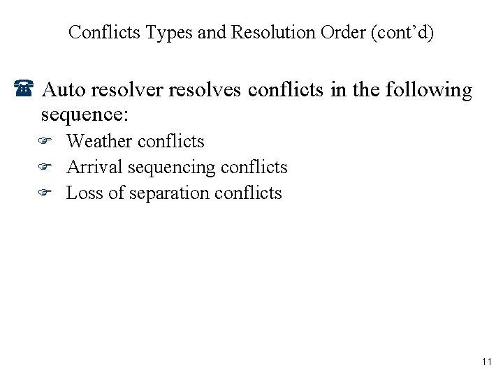 Conflicts Types and Resolution Order (cont'd) ( Auto resolver resolves conflicts in the following
