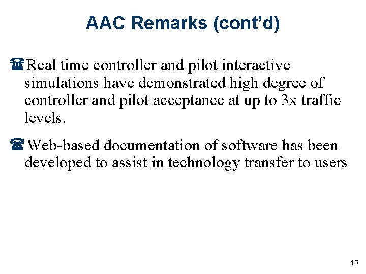 AAC Remarks (cont'd) (Real time controller and pilot interactive simulations have demonstrated high degree