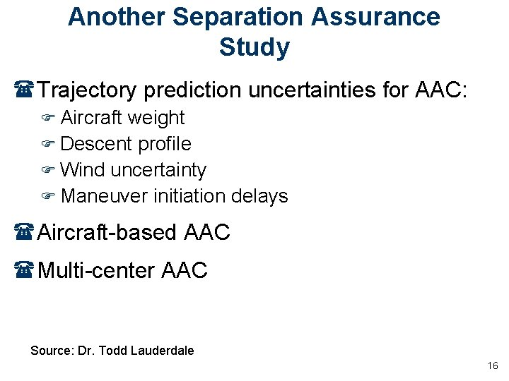 Another Separation Assurance Study (Trajectory prediction uncertainties for AAC: F Aircraft weight F Descent