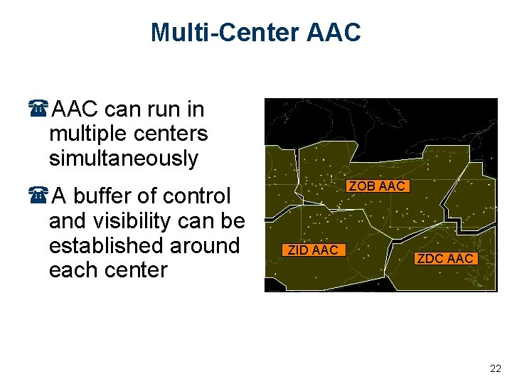 Multi-Center AAC (AAC can run in multiple centers simultaneously (A buffer of control and