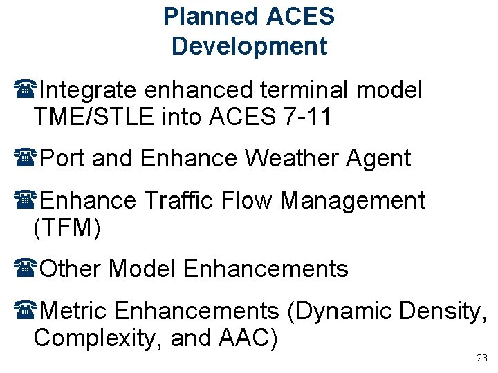 Planned ACES Development (Integrate enhanced terminal model TME/STLE into ACES 7 -11 (Port and