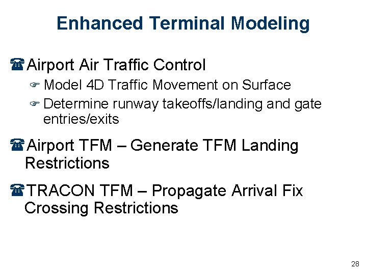 Enhanced Terminal Modeling (Airport Air Traffic Control F Model 4 D Traffic Movement on