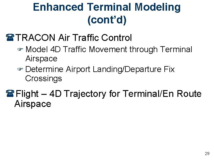 Enhanced Terminal Modeling (cont'd) (TRACON Air Traffic Control F Model 4 D Traffic Movement