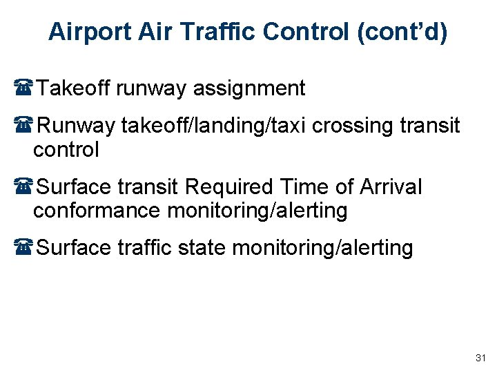 Airport Air Traffic Control (cont'd) (Takeoff runway assignment (Runway takeoff/landing/taxi crossing transit control (Surface