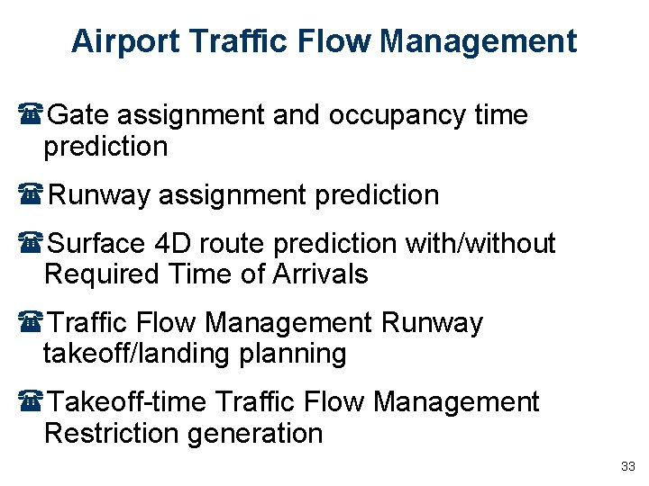 Airport Traffic Flow Management (Gate assignment and occupancy time prediction (Runway assignment prediction (Surface