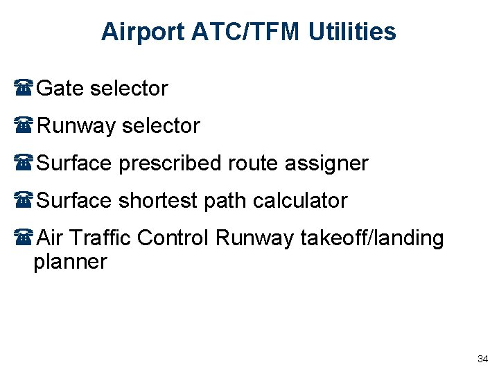 Airport ATC/TFM Utilities (Gate selector (Runway selector (Surface prescribed route assigner (Surface shortest path