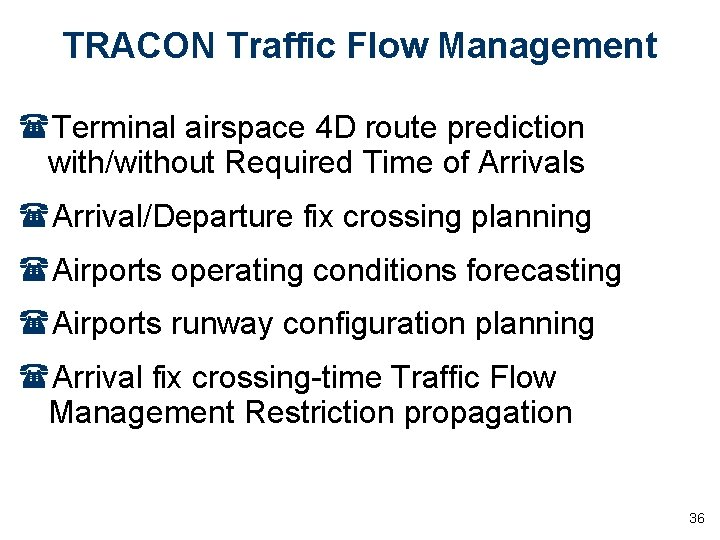 TRACON Traffic Flow Management (Terminal airspace 4 D route prediction with/without Required Time of