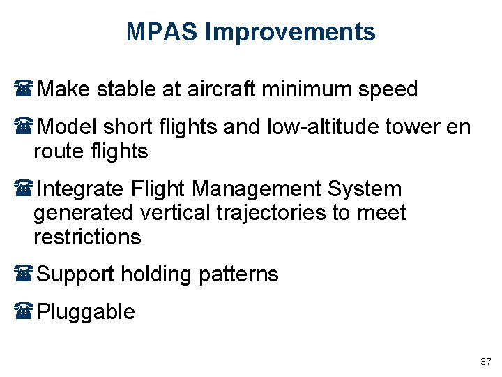 MPAS Improvements (Make stable at aircraft minimum speed (Model short flights and low-altitude tower