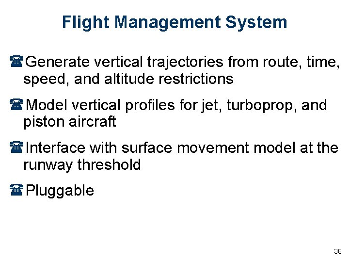 Flight Management System (Generate vertical trajectories from route, time, speed, and altitude restrictions (Model
