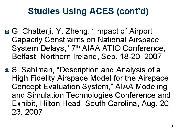"""Studies Using ACES (cont'd) ( G. Chatterji, Y. Zheng, """"Impact of Airport Capacity Constraints"""