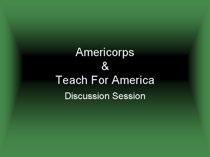 Americorps & Teach For America Discussion Session