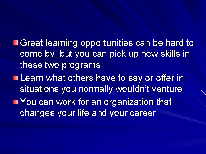 Great learning opportunities can be hard to come by, but you can pick up
