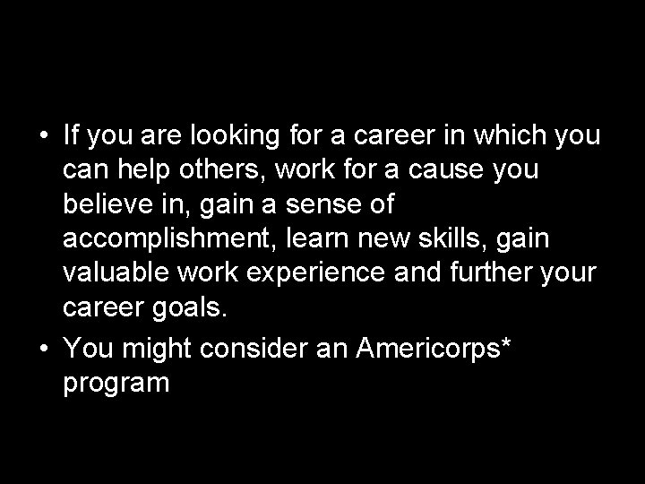 • If you are looking for a career in which you can help