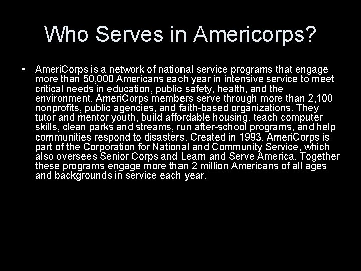 Who Serves in Americorps? • Ameri. Corps is a network of national service programs