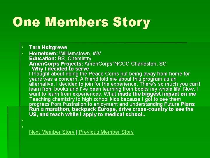 One Members Story § Tara Holtgrewe § Hometown: Williamstown, WV Education: BS, Chemistry Ameri.