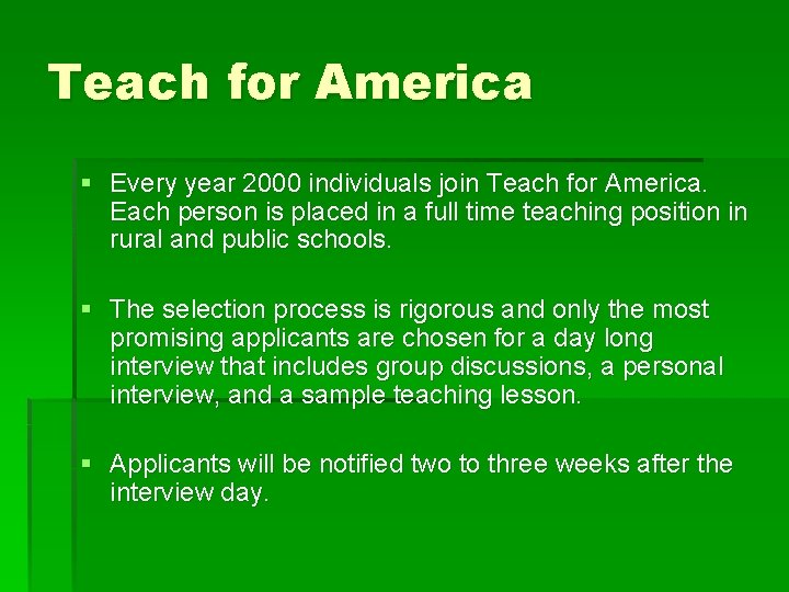 Teach for America § Every year 2000 individuals join Teach for America. Each person