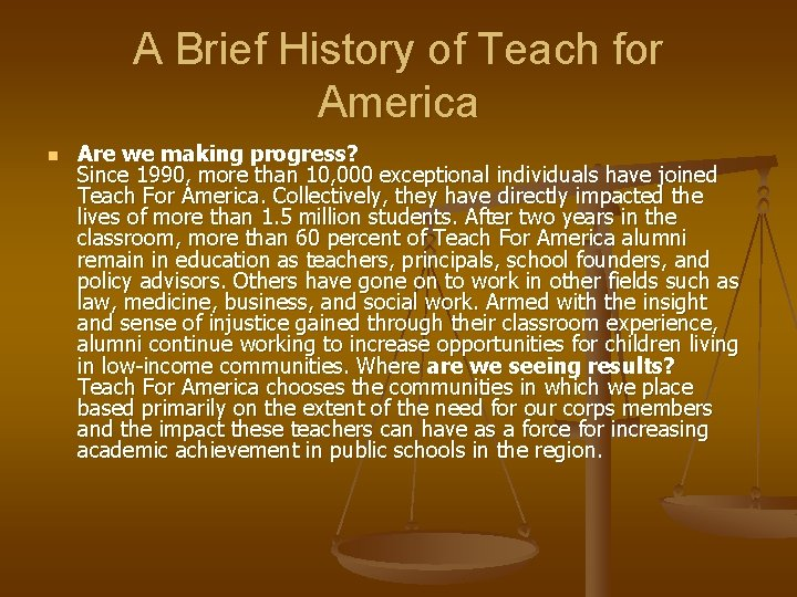 A Brief History of Teach for America n Are we making progress? Since 1990,