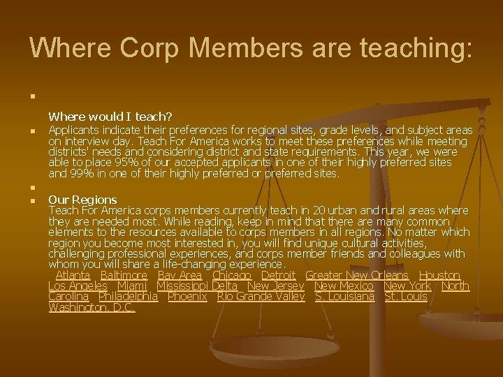 Where Corp Members are teaching: n n Where would I teach? Applicants indicate their