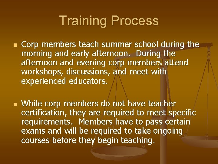 Training Process n n Corp members teach summer school during the morning and early