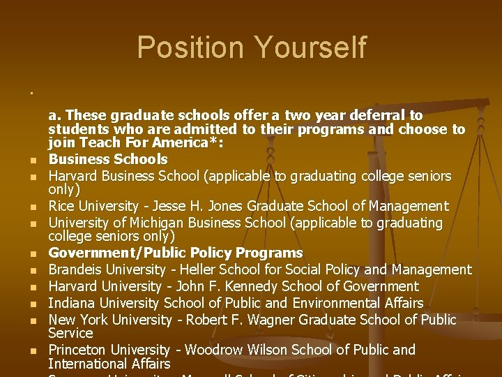 Position Yourself n n n a. These graduate schools offer a two year deferral