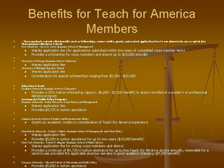 Benefits for Teach for America Members n n . These graduate schools offer benefits
