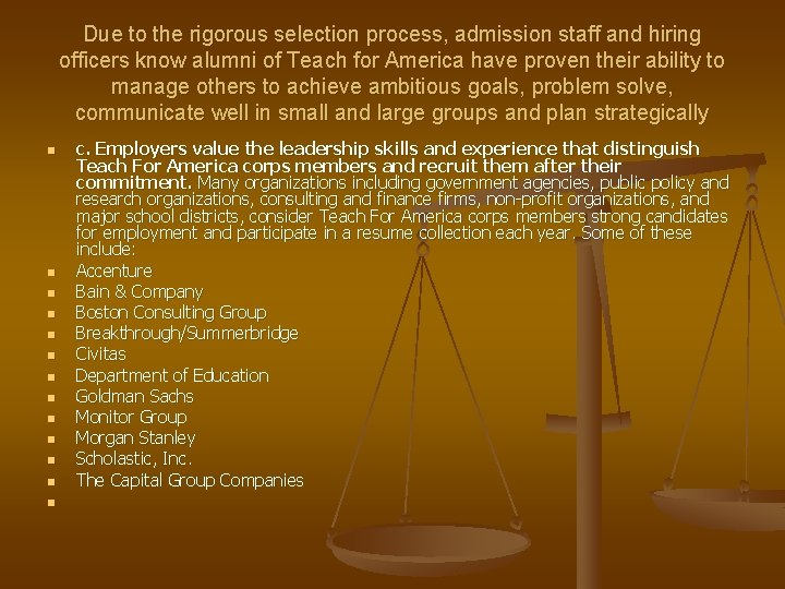 Due to the rigorous selection process, admission staff and hiring officers know alumni of
