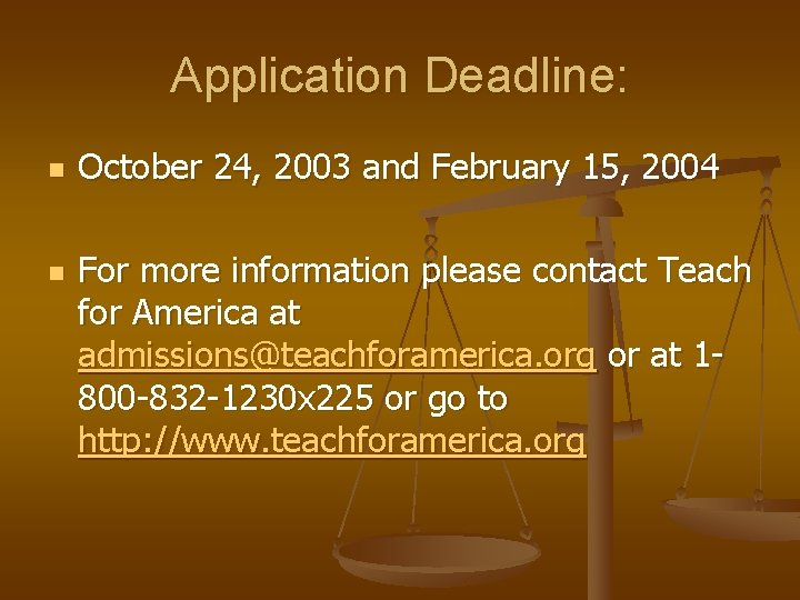 Application Deadline: n n October 24, 2003 and February 15, 2004 For more information