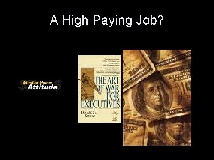 A High Paying Job?