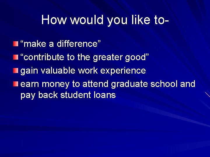 """How would you like to""""make a difference"""" """"contribute to the greater good"""" gain valuable"""