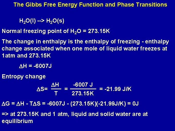 The Gibbs Free Energy Function and Phase Transitions H 2 O(l) --> H 2