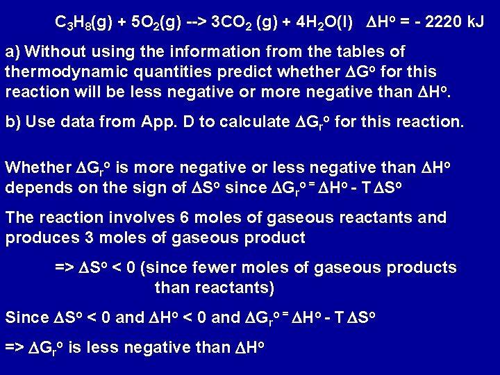 C 3 H 8(g) + 5 O 2(g) --> 3 CO 2 (g) +