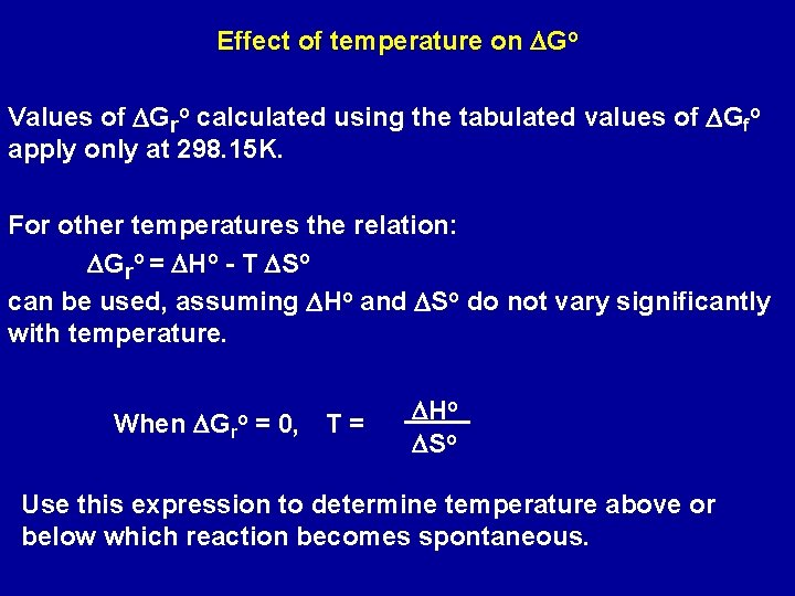 Effect of temperature on DGo Values of DGro calculated using the tabulated values of