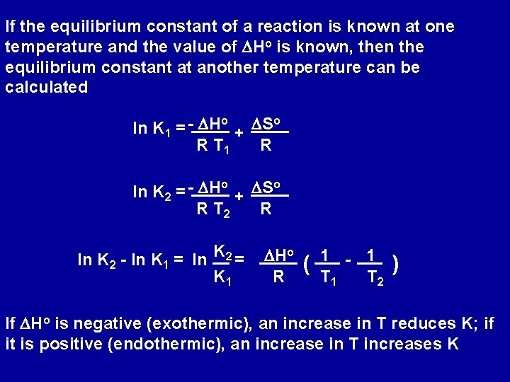 If the equilibrium constant of a reaction is known at one temperature and the