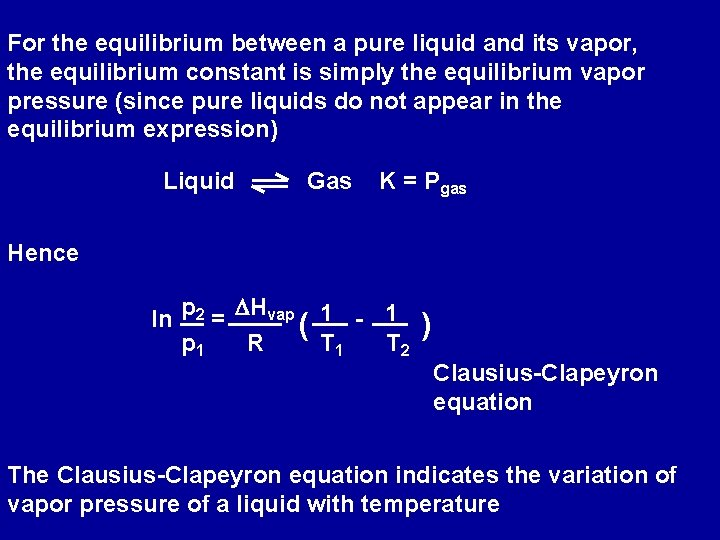 For the equilibrium between a pure liquid and its vapor, the equilibrium constant is