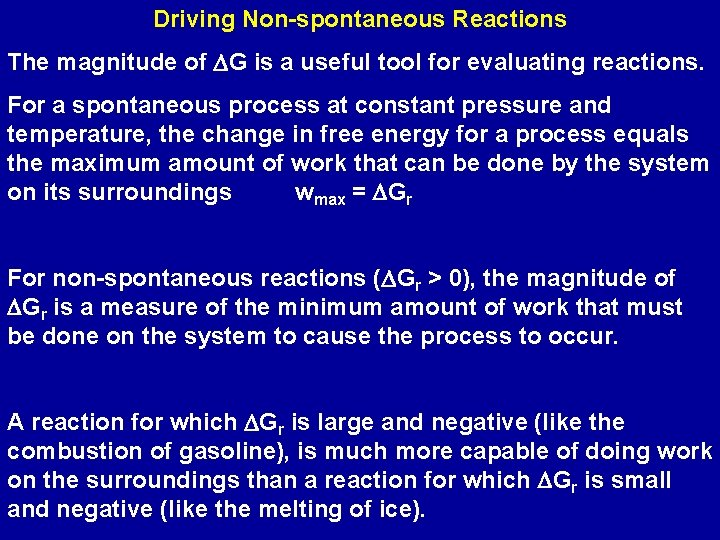 Driving Non-spontaneous Reactions The magnitude of DG is a useful tool for evaluating reactions.