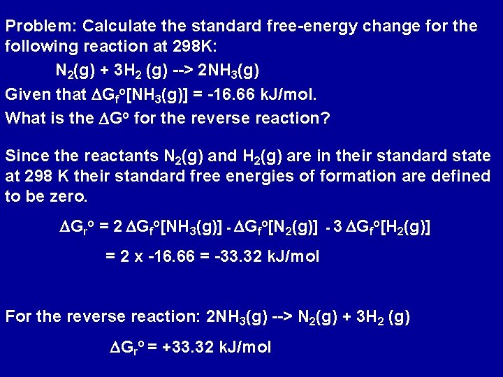 Problem: Calculate the standard free-energy change for the following reaction at 298 K: N