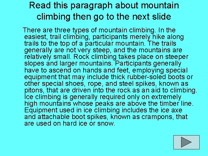 Read this paragraph about mountain climbing then go to the next slide There are