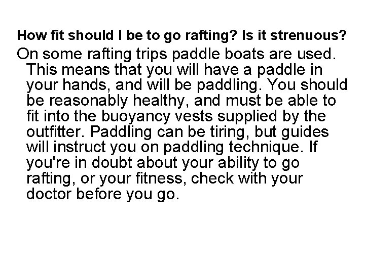 How fit should I be to go rafting? Is it strenuous? On some rafting