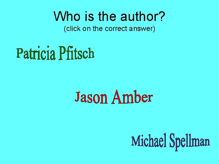 Who is the author? (click on the correct answer)