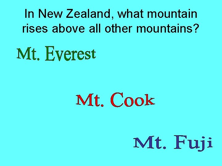 In New Zealand, what mountain rises above all other mountains?
