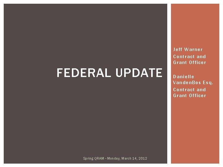 Jeff Warner Contract and Grant Officer FEDERAL UPDATE Spring QRAM - Monday, March 14,