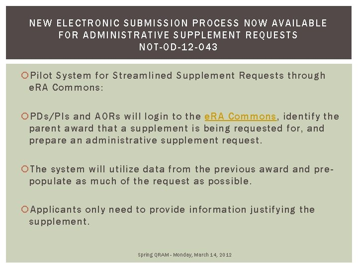 NEW ELECT RONIC SUBMISSION PROCESS NO W A VAILAB LE FOR ADMINISTRATIVE SUPPLEMENT REQ
