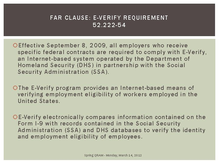 FAR CLAUSE: E-VERIFY REQUIREMENT 52. 22 2 -54 Effective September 8, 2009, all employers