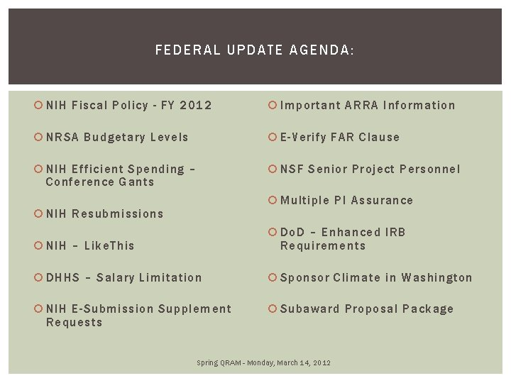 FEDERAL UPDATE AGENDA: NIH Fiscal Policy - FY 2012 Important ARRA Information NRSA Budgetary