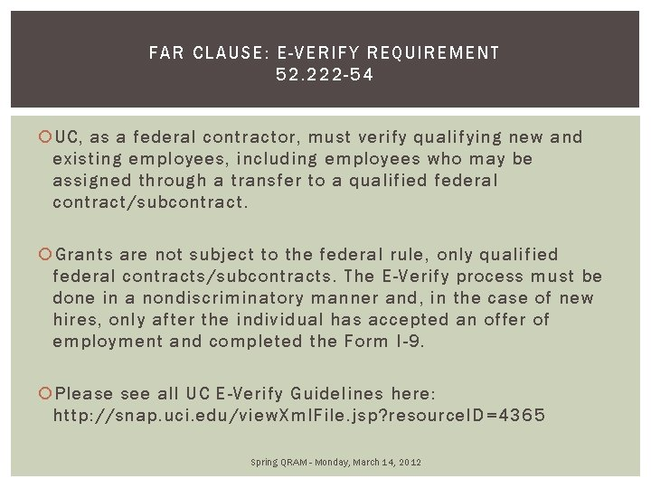 FAR CLAUSE: E-VERIFY REQUIREMENT 52. 22 2 -54 UC, as a federal contractor, must