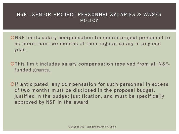NSF - SENIOR PROJECT PERSONNEL SALARIES & WAG ES POLICY NSF limits salary compensation
