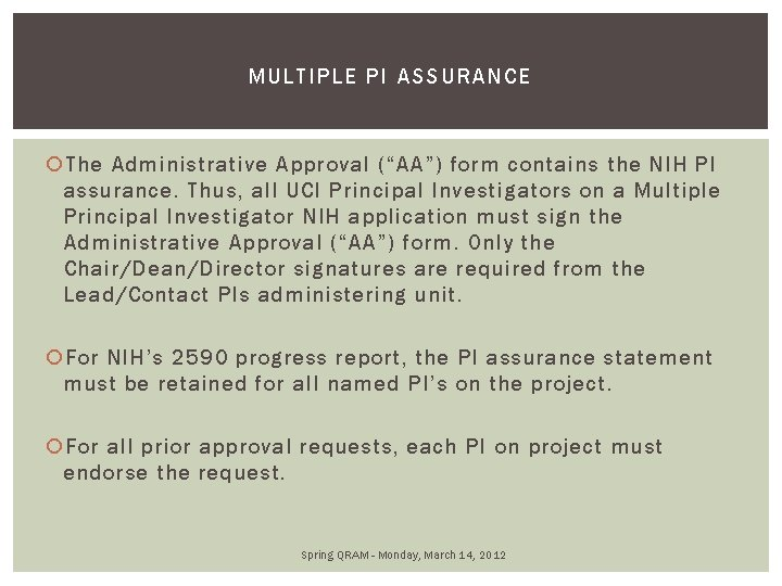 """MUL TIPLE PI ASSURANCE The Administrative Approval (""""AA"""") form contains the NIH PI assurance."""