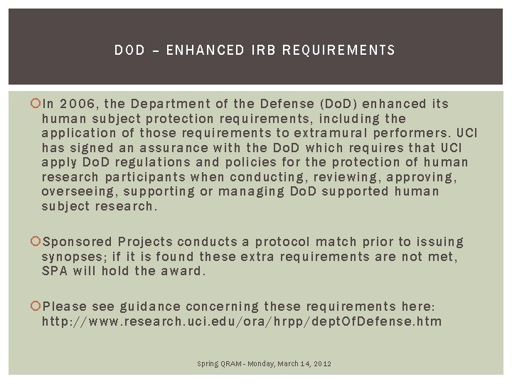 DOD – ENHANCED IRB REQUIREME NTS In 2006, the Department of the Defense (Do.